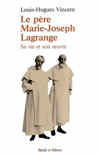 Le père Marie-Joseph Lagrange: Louis Hugues Vincent
