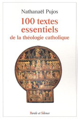 9782889181605: Les 100 textes essentiels de la th�ologie catholique