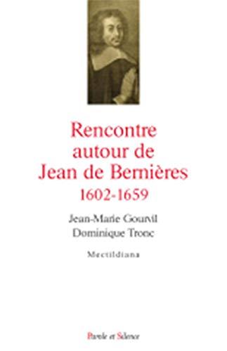 Rencontre autour de Jean de Bernières (1602-1659): Jean Marie Gourvil, Dominique Tronc