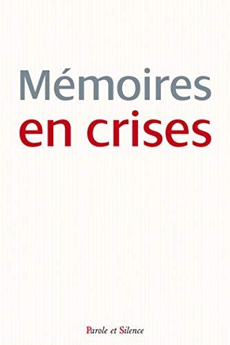 9782889181933: M�moires en crises : O� en sommes-nous et o� allons-nous si nous ne savons plus d'o� nous venons ?