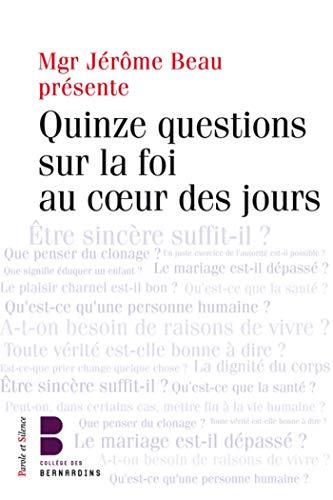 9782889182428: Questions sur la foi dans la vie de tous les jours : Les jeudis théologie du Collège des Bernardins