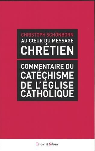 AU COEUR DU MESSAGE CHRÉTIEN: SCHÖNBORN CHRISTOPH
