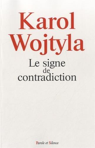 Le signe de contradiction: Wojtyla, Karol