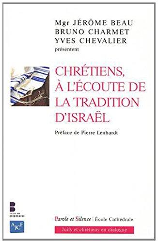 9782889183555: Chr�tiens, � l'�coute de la tradition d'Isra�l