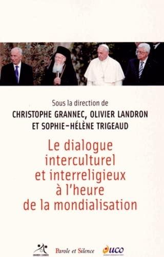 DIALOGUE INTERCULTUREL ET INTERRELIGIEUX À L'HEURE DE LA MONDIALISATION (LE): LANDRON ...