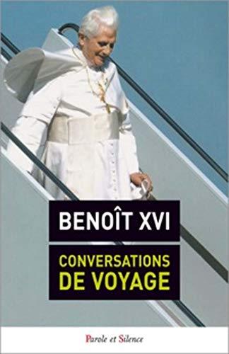 CONVERSATIONS DE VOYAGE: BENOIT XVI