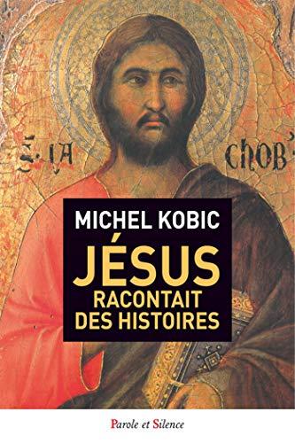 JÉSUS RACONTAIT DES HISTOIRES: KOBIK MICHEL