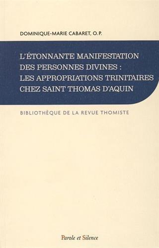 L'étonnante manifestation des personnes divines : les appropriation trinitaires chez ...