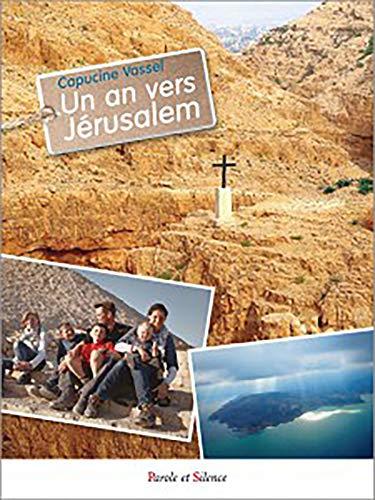 UN AN VERS JÉRUSALEM: VASSEL CAPUCINE