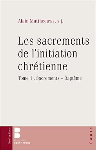 9782889185696: Les sacrements de l'initiation chrétienne : Tome 1, Sacrements - Baptême
