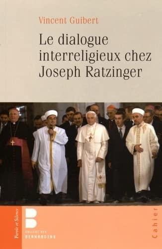 DIALOGUE INTERRELIGIEUX CHEZ JOSEPH RATZINGER (LE): GUIBERT VINCENT