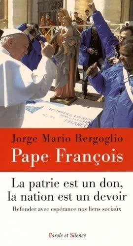 PATRIE EST UN DON, LA NATION EST UN DEVOIR (LA): BERGOGLIO JORGE