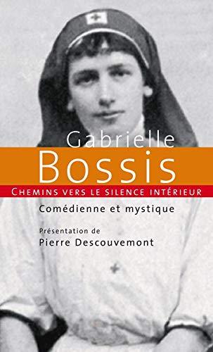 9782889187041: Chemins vers le silence interieur avec Gabrielle Bossis