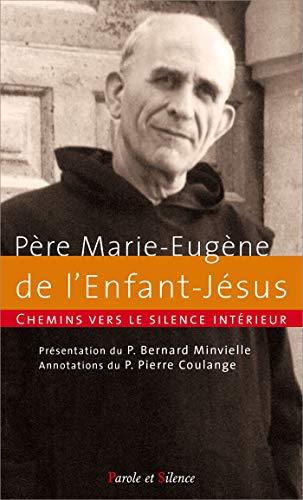 9782889188086: Chemins vers le silence intérieur avec le Père Marie-Eugène de l'Enfant-Jésus