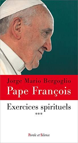 EXERCICES SPIRITUELS T.03: BERGOGLIO JORGE MARIO