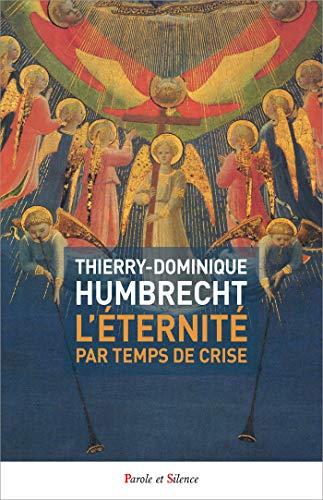 ÉTERNITÉ PAR TEMPS DE CRISE (L'): HUMBRECHT THIERRY-DOMIN.