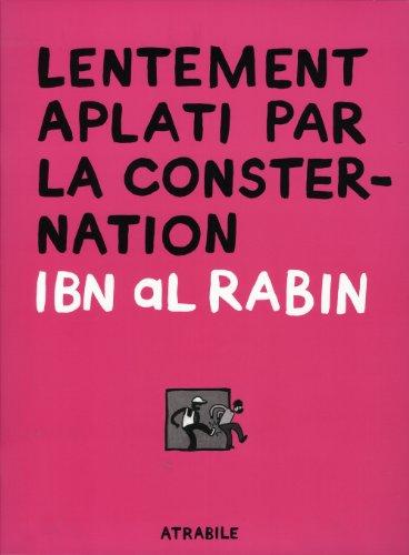 LENTEMENT APLATI PAR LA CONSTERNATION: IBN AL RABIN