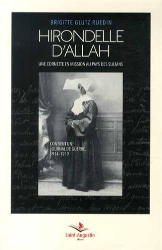 Hirondelle d'Allah : Une cornette en mission au pays des sultans: Brigitte Glutz-Ruedin