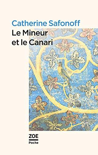 Mineur et le canari (Le): Safonoff, Catherine