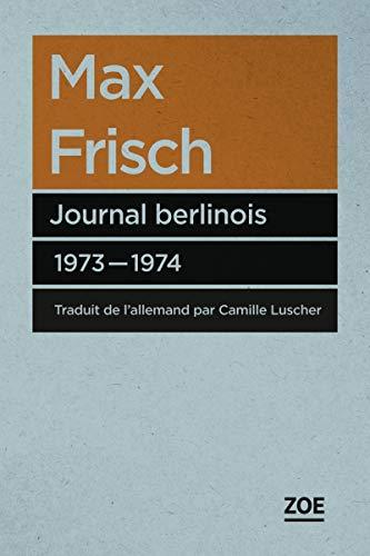 Journal berlinois, 1973-1974: Frisch, Max