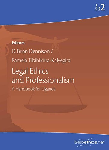 Legal Ethics and Professionalism: A Handbook for Uganda (Globethics.net African Law) (Volume 2): ...