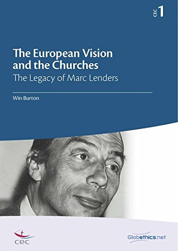 9782889310548: The European Vision and the Churches: The Legacy of Marc Lenders: Volume 1 (Globethics.net CEC)