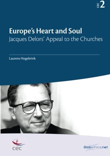 Europe's Heart and Soul: Jacques Delors' Appeal: Laurens Hogebrink