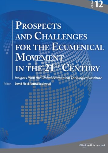 9782889310975: Prospects and Challenges for the Ecumenical Movement in the 21st Century: Insights from the Global Ecumenical Theological Institute (Globethics.net Global Series) (Volume 12)