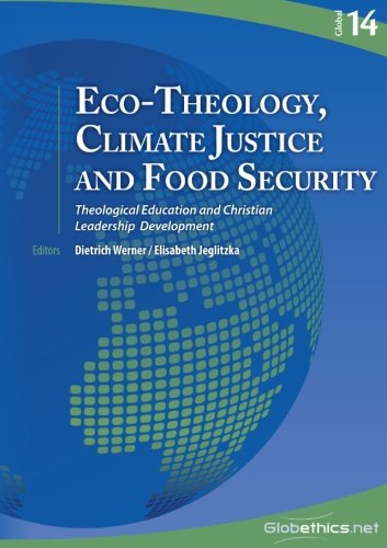 9782889311453: Eco-Theology, Climate Justice and Food Security: Theological Education and Christian Leadership Development: Volume 14 (Global)
