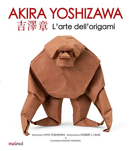 L'arte dell'origami: Yoshizawa, Akira