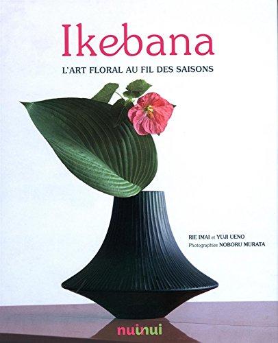 9782889355174: Ikebana - L'art floral au fil des saisons