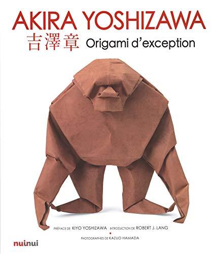 Akira Yoshizawa - Origami d'exception: Akira Yoshizawa