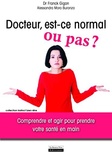 9782889380060: docteur, est-ce normal ou pas ? comprendre et agir pour prendre votre santé en main
