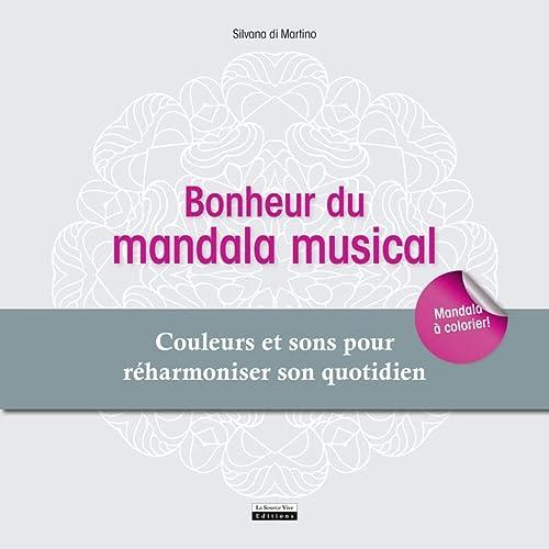 9782889380138: Bonheur du mandala musical : Couleurs et sons pour r�harmoniser son quotidien