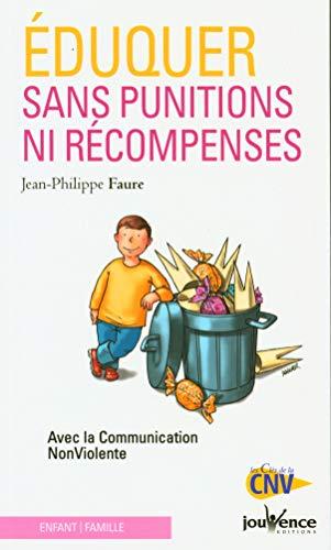 9782889530175: Eduquer sans punitions ni récompenses : Avec la Communication NonViolente