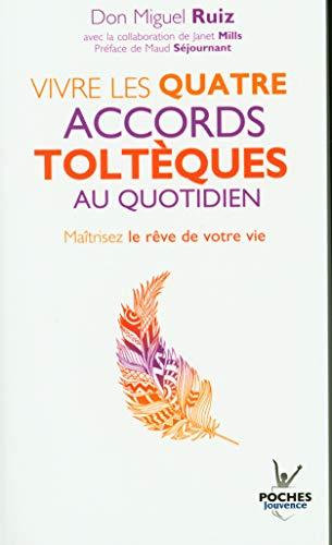 9782889531097: Vivre les Quatre Accords Tolteques au Quotidien