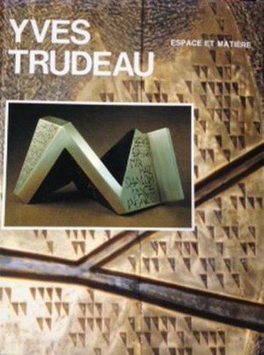 Yves Trudeau: oeuvres = works, 1959-1985 (Espace: Roussan, Jacques de