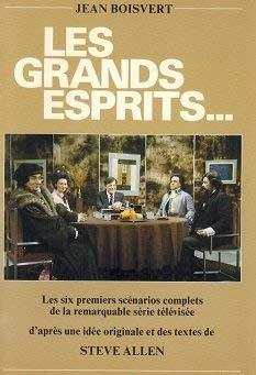Les Grands esprits--: Les six premiers scenarios: Boisvert, Jean