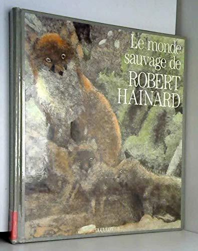 9782890002432: Le monde sauvage de Robert Hainard