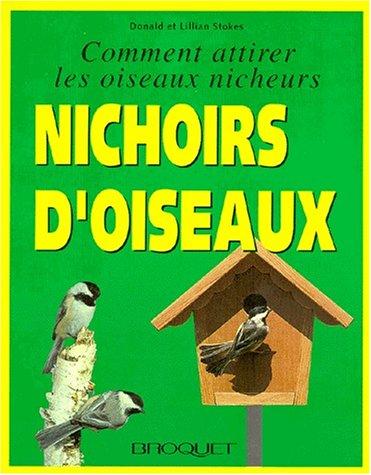 9782890003903: NICHOIRS D'OISEAUX. Comment attirer les oiseaux nicheurs