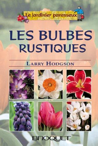 9782890005846: Les bulbes, Tome 1 : Les bulbes rustiques