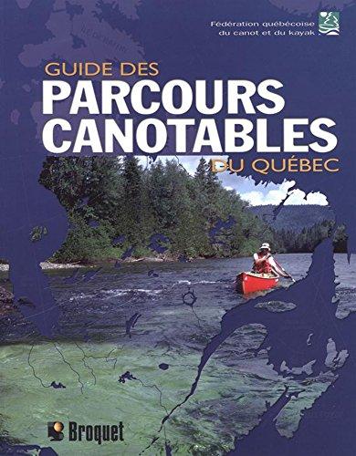 9782890006584: Guide des parcours canotables du Québec