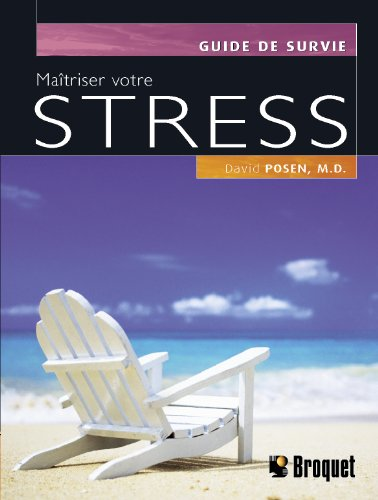 MAITRISER VOTRE STRESS: POSEN DAVID