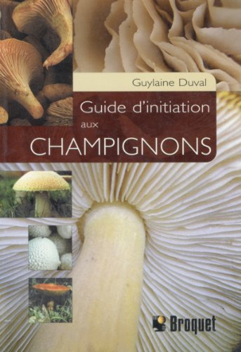 9782890007567: Guide d'initiation aux champignons (French Edition)