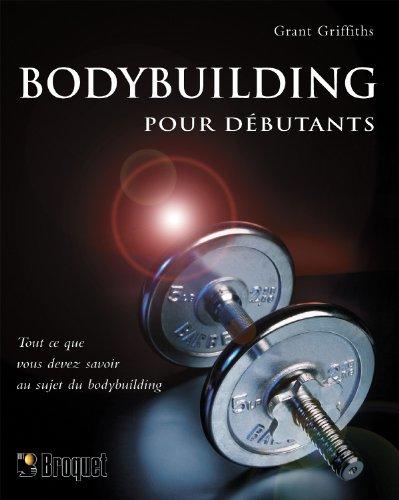 BODYBUILDING POUR DEBUTANTS: GRIFFITHS GRANT
