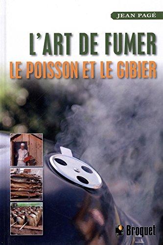 9782890009400: L'art de fumer le poisson et le gibier (French Edition)