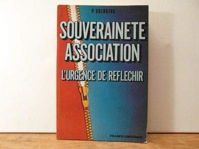 Souveraineté association: L'urgence de réfléchir (French Edition) (9782890010222) by Panayotis Soldatos