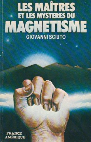 9782890010307: Les Maitres Et Les Mysteres Du Magnetisme