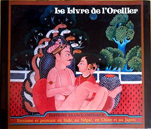 Le livre de l'Oreiller. Erotisme et Peinture