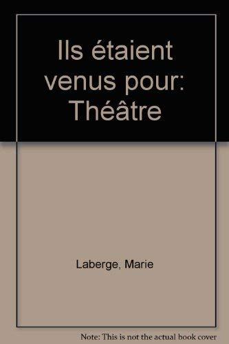 Ils étaient venus pour théâtre: Marie Laberge